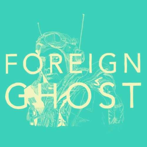 "Teal box with ""Foreign Ghost"" band name text"