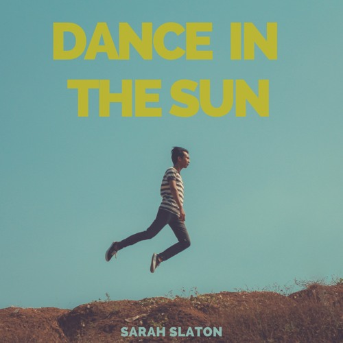 "Cover art for ""Dance in the Sun"" by Sarah Slaton."