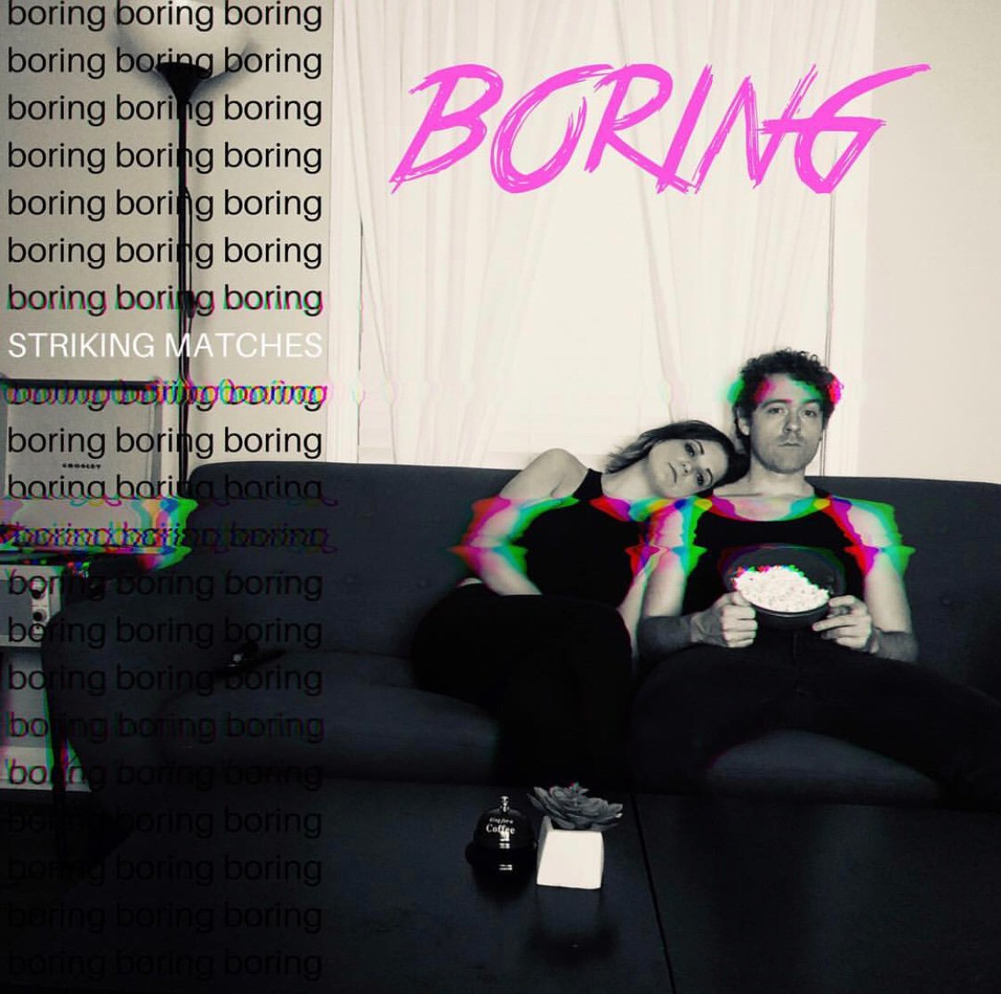 "Cover art for new Striking Matches single, ""Boring"""