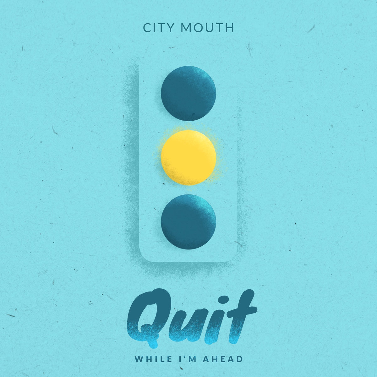 "Cover art for ""Quite While I'm Ahead,"" the new single by City Mouth"