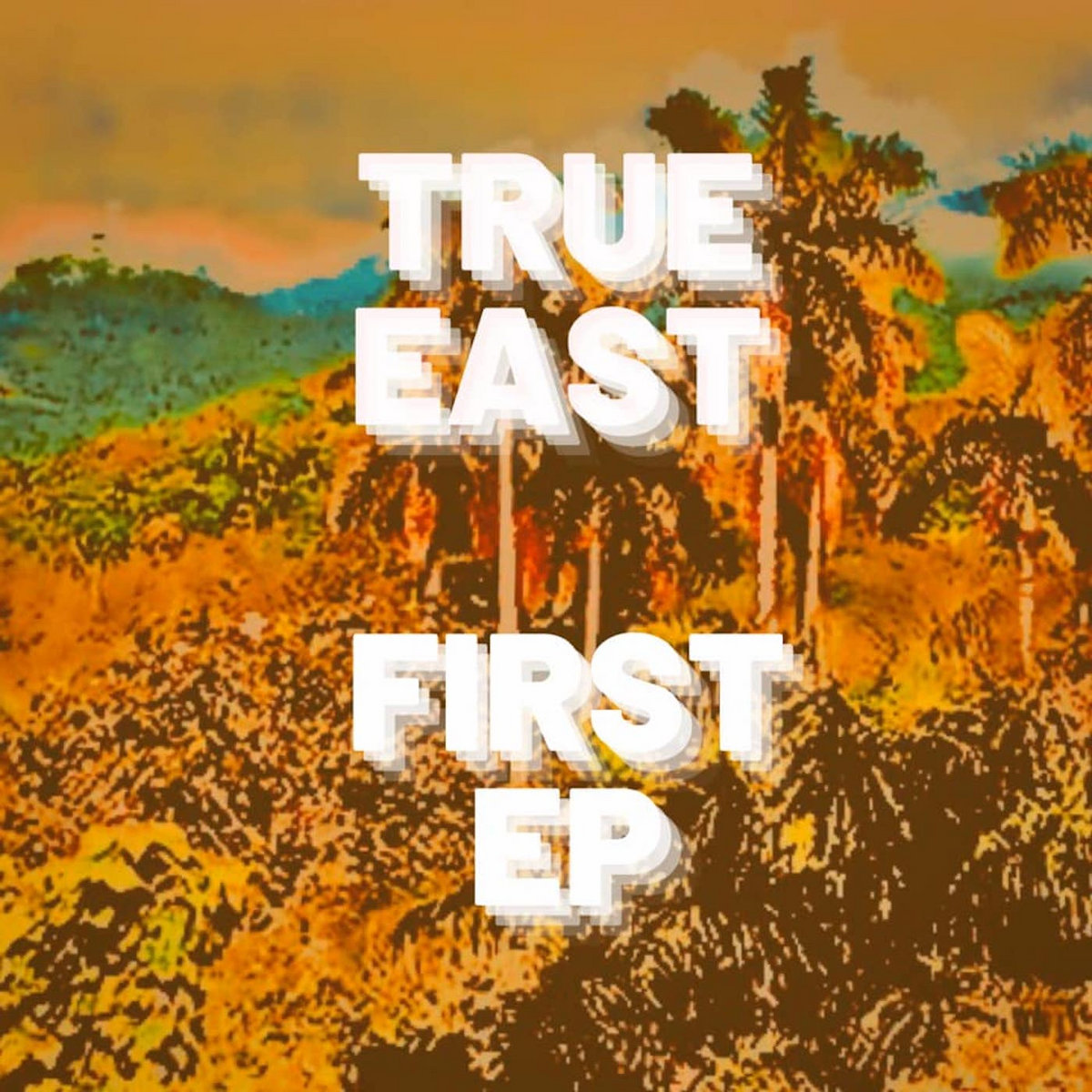 "Cover art for True East's EP ""First EP"""